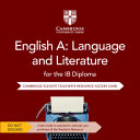 English a   Language and Literature for the Ib Diploma Cambridge Elevate Teacher s Resource Access Card PDF