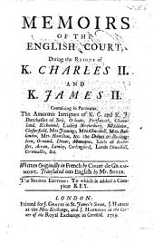Memoirs of the life of Count de Grammont: containing in particular the amorous intrigues of the Court of England in the reign of King Charles II. Translated from the French by Mr Boyer