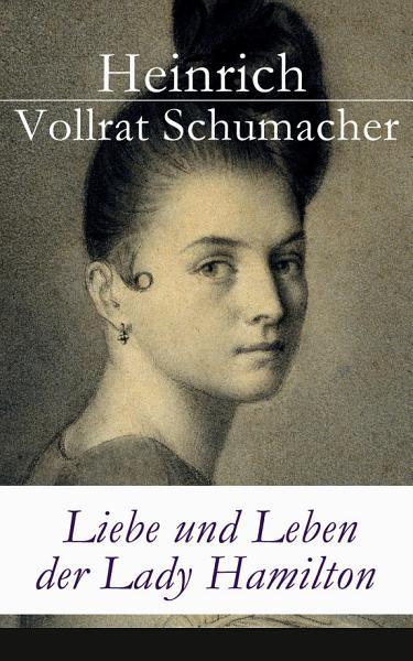 Liebe und Leben der Lady Hamilton PDF