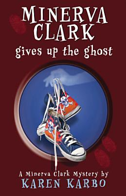 Minerva Clark Gives Up the Ghost PDF