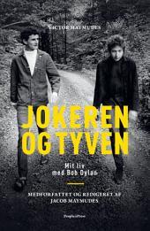 Jokeren og tyven: Mit liv med Bob Dylan