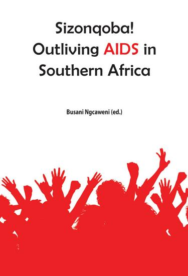 Sizonqoba  Outliving AIDS in Southern Africa PDF