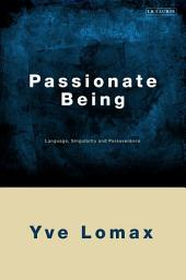 Passionate Being: Language, Singularity and Perseverance