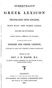 Schrevelius's Greek Lexicon translated into English, with many new words added. Second edition ... enlarged. To which is added a copious English and Greek Lexicon ... Edited by ... J. R. Major