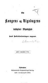 Om Kongens og Rigsdagens indbyrdes Myndighed hvad Fællesforfatningen angaaer. [By A. S. Ørsted.]