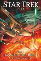 Star Trek   Prey 1  Das Herz der H  lle PDF