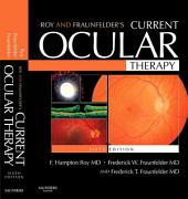 Roy and Fraunfelder's Current Ocular Therapy E-Book: Edition 6