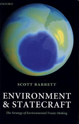 Environment and Statecraft   The Strategy of Environmental Treaty Making