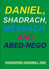 Daniel, Shadrach, Meshach, and Abed-Nego: The Committed People of God