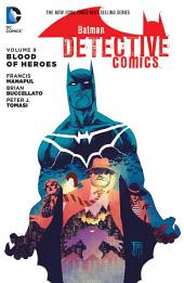 Batman: Detective Comics Vol. 8: Blood of Heroes