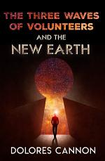 The Three Waves of Volunteers & the New Earth