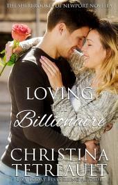 Loving The Billionaire: The Sherbrookes of Newport, A Novella