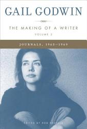 The Making of a Writer, Volume 2: Journals, 1963-1969