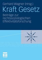 Kraft Gesetz: Beiträge zur rechtssoziologischen Effektivitätsforschung