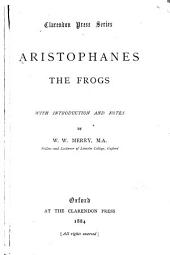 The Frogs: with introduction and notes by W.W. Merry