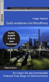 Geld verdienen mit WordPress: So nutzen Sie das kommerzielle Potenzial Ihres Blogs mit WooCommerce