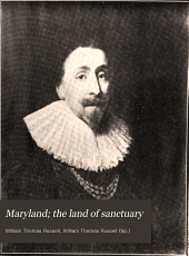 Maryland: The Land of Sanctuary. A History of Religious Toleration in Maryland from the First Settlement Until the American Revolution