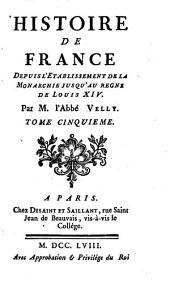 Histoire de France, depuis l'établissement de la monarchie jusqu'au regne de Louis XIV.