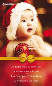 Un bébé pour le réveillon - Naissance sous le gui - Un Noël plein d'émotion - Le miracle d'un hiver