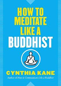 How to Meditate Like a Buddhist Book