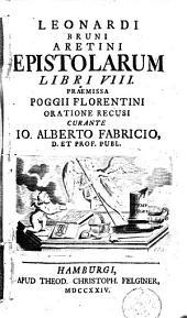 Leonardi Bruni Aretini epistolarum libri VIII ...