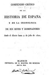 Compendio crítico de la historia de España y de la cronología de sus reyes y dominadores desde el Diluvio hasta 9 de julio de 1820