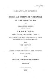 Observations and reflections on the design and effects of punishment. By John Sergeant ... and Col. Samuel Miller ... in letters addressed to Roberts Vaux, read at a meeting of the Prison Society of Philadelphia ... Also the opinion of the Keepers of the Penitentiary and Bridewell at Philadelphia on the separate confinement of criminals