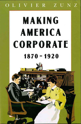 Making America Corporate  1870 1920