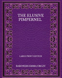 The Elusive Pimpernel   Large Print Edition PDF