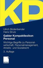 Gabler Kompaktlexikon Personal: Wichtige Begriffe zu Personalwirtschaft, Personalmanagement, Arbeits- und Sozialrecht, Ausgabe 3