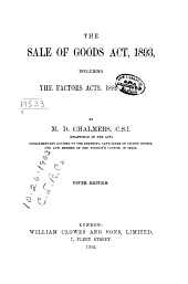 The Sale of Goods Act, 1893: Including the Factors Acts, 1889 & 1890