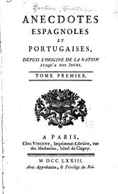 Anecdotes espagnoles et portugaises: depuis l'origine de la nation jusqu'a nos jours, Volume1