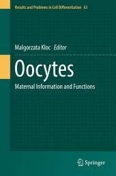 Oocytes: Maternal Information and Functions