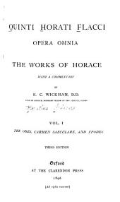 Quinti Horati Flacci Opera Omni: The odes, Carmen saeculare, and epodes. 3d ed. 1896