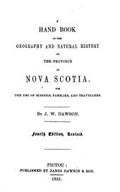A hand book of the geography and natural history of the province of Nova Scotia: for the use of schools, families, and travellers