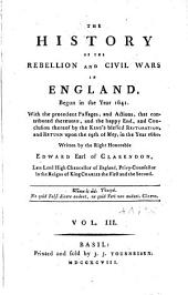 The History of the Rebellion and Civil Wars in England, Begun in the Year 1641: Volume 3