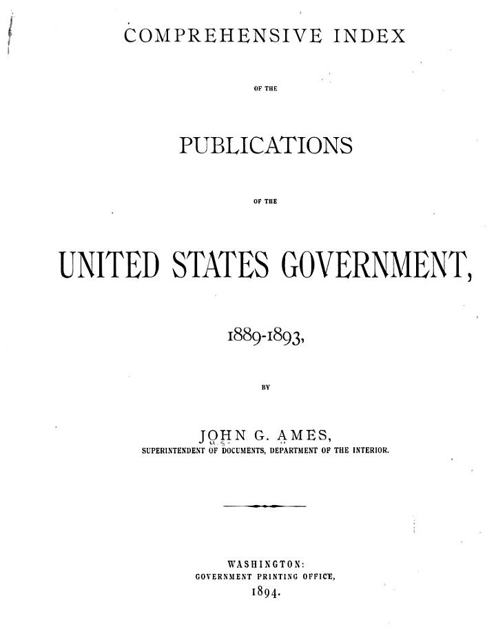 Comprehensive Index to the Publications of the United States Government, 1881-1893