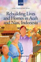 Rebuilding Lives and Homes in Aceh and Nias  Indonesia PDF