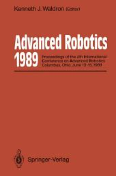 Advanced Robotics: 1989: Proceedings of the 4th International Conference on Advanced Robotics Columbus, Ohio, June 13–15, 1989