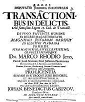 Disp. iur. inaug. de transactionibus in delictis