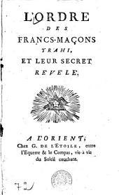 L'Ordre Des Francs-Maçons Trahi, Et Leur Secret Revélé