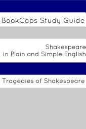 Tragedies of Shakespeare in Plain and Simple English (a Modern Translation and the Original Version)