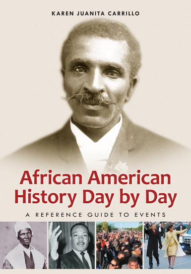 African American History Day by Day  A Reference Guide to Events PDF