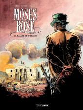Moses Rose - Tome 1 - La balade de l'Alamo