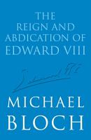 The Reign and Abdication of Edward VIII PDF