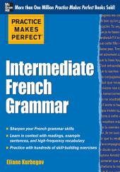 Practice Makes Perfect: Intermediate French Grammar: With 145 Exercises
