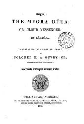The Megha Dūta: Or, Cloud Messenger