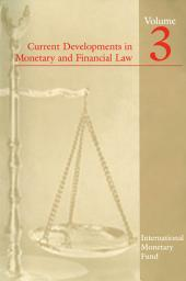 Current Developments in Monetary and Financial Law: Volume 3