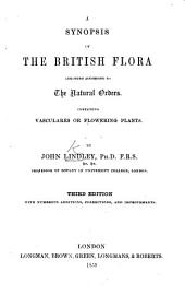 A Synopsis of the British Flora; arranged according to the natural orders containing Vasculares, or flowering plants
