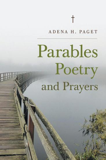 Parables Poetry and Prayers PDF